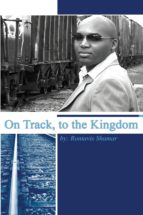 on track, to the kingdom (ebook)-rontavis shamar walker-9780977453214