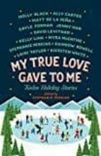 my true love gave to me: twelve holiday stories 9781250059314