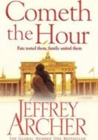 the clifton chronicles  6: cometh the hour jeffrey archer 9781447252214