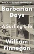 barbarian days: a surfing life william finnegan 9781472151414