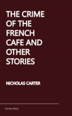 the crime of the french cafe and other stories (ebook) nicholas carter 9781537823614