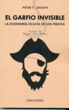 el garfio invisible: la economia oculta de los piratas peter t. leeson 9781909870314