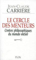 le cercle des menteurs contes philosophiques du monde entier-jean-claude carriere-9782259187114