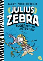 julius zebra - ärger mit den ägyptern (ebook)-gary northfield-9783641203214