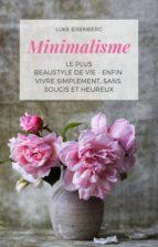 minimalisme le plus beau style de vie   enfin vivre simplement, sans soucis et heureux (ebook) luke eisenberg 9783748525714