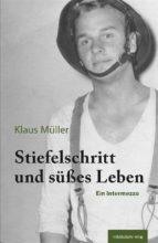 stiefelschritt und süsses leben (ebook)-florian steger-9783954628414