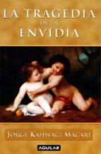 la tragedia de la envidia (ebook)-jorge kahwagi macari-9786071115614