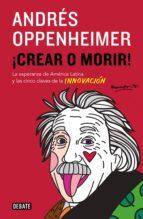 ¡crear o morir! (ebook)-andres oppenheimer-9786073126014