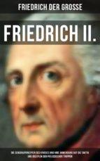 friedrich ii. - die generalprinzipien des krieges und ihre anwendung auf die taktik und disziplin der preussischen truppen (gesamtausgabe) (ebook)-friedrich der grosse-9788027217014