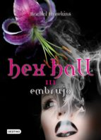 hex hall 3: embrujo-rachel hawkins-9788408004714