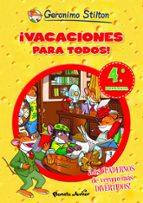geronimo stilton: ¡vacaciones para todos! 4 (4ª a 5º primaria) geronimo stilton 9788408006114