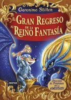 el gran regreso al reino de la fantasia-geronimo stilton-9788408159414