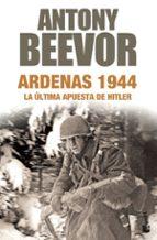 ardenas 1944: la ultima apuesta de hitler-antony beevor-9788408181514