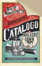 el sorprendente catalogo de walker & dawn davide morosinotto 9788408185314