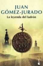 la leyenda del ladron-juan gomez-jurado-9788408195214