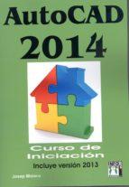 autocad 2014 curso iniciacion (incluye version 2013) josep molero 9788415033714