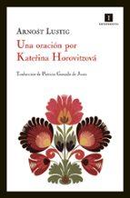 una oracion por katerina horovitzova arnost lustig 9788415130314
