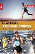 la huella de los heroes arcadi alibes 9788415242314