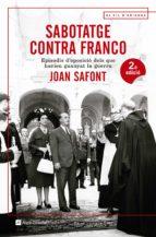 sabotatge contra franco-joan safont-9788415307914