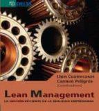 lean management: la gestion eficiente de la realidad empresarial lluis cuatrecasas carmen peligros 9788415581314