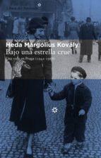 bajo una estrella cruel (ebook) heda margolius kovaly 9788415625414