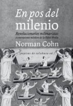en pos del milenio: revolucionarios milenaristas y anarquistas misticos de la edad media norman cohn 9788415862314