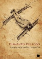 diamantes del lodo-antonio martinez aragon-9788415940814