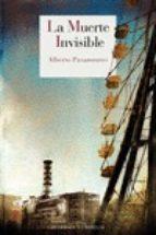 la muerte invisible (xviii premio francisco garcia pavon de narrativa policiaca)-alberto pasamontes-9788415973614