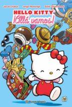 hello kitty ¡alla vamos!-jacob chabot-susie ghahremani-jorge monlongo-9788416090914