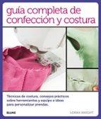 guía completa de confección y costura lorna knight 9788416138814