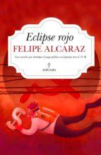 eclipse rojo felipe alcaraz 9788416392414