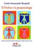 el profeso y la parapsicologia (premio internacional ruben dario 2015)-carlo emanuele ruspoli-9788416447114