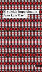 el suicida impertinente-juan luis marin-9788416580514