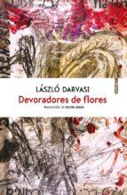 devoradores de flores-laszlo darvasi-9788416677214