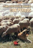 como proteger el ganado con perros-david nieto macein-9788416702114