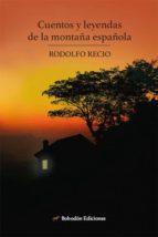 cuentos y leyendas de la  montaña española (ebook) rodolfo recio 9788417198114