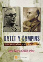batet y campins: dos generales y un destino jose m. garcia paez 9788417226114