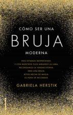 cómo ser una bruja moderna (ebook)-gabriela herstick-9788417305314