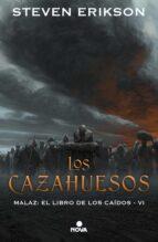los cazahuesos (malaz: el libro de los caidos 6) steven erikson 9788417347314