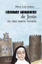 santa teresa de jesús en una nueva versión (ebook)-maría luz gómez-9788417483814