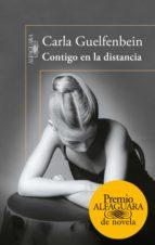 contigo en la distancia (premio alfaguara de novela 2015) (ebook)-carla guelfenbein-9788420412214