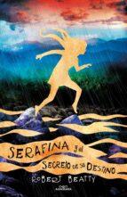 serafina y el secreto de su destino (serafina 3)-robert beatty-9788420486314