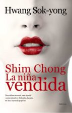 shim chong, la niña vendida hwang sok yong 9788420608914
