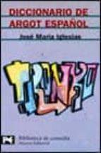 diccionario del argot español-jose maria iglesias-9788420655314