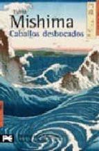 caballos desbocados: el mar de la fertilidad, 2 yukio mishima 9788420661414