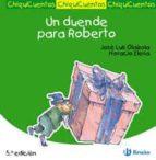 chiquicuentos 9 :un duende para roberto-jose luis olaizola sarria-9788421697214