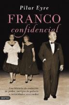franco confidencial-pilar eyre-9788423347414