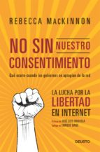 no sin nuestro consentimiento (ebook)-rebecca mackinnon-9788423412914