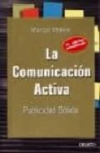 la comunicacion activa: publicidad solida (3ª ed.)-marçal moline-9788423421114