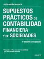supuestos practicos de contabilidad financiera y de sociedades (nueva ed. 2017)-jesus omeñaca garcia-9788423428014